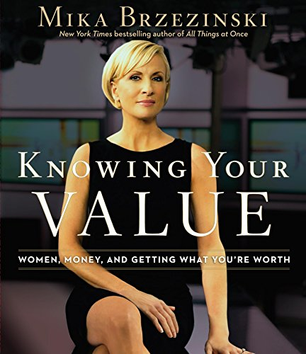 Knowing Your Value: Women, Money, and Getting What You're Worth by Brand: HighBridge Company
