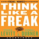 Think Like a Freak | Steven D. Levitt,Stephen J. Dubner