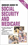 2002 Mercer Guide to Social Security and Medicare, J. Robert Treanor, 1880754029