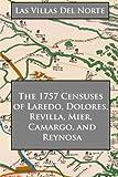 Las Villas del Norte: The 1757 Censuses of Laredo, Dolores, Revilla, Mier, Camargo, and Reynosa