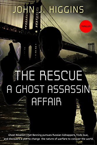 Book: The Rescue A Ghost Assassin Affair by John J Higgins