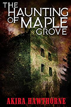 The Haunting of Maple Grove