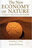 img - for The New Economy of Nature: The Quest to Make Conservation Profitable book / textbook / text book