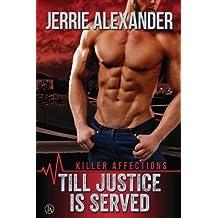 Till Justice Is Served (Killer Affections) (Volume 1) by Jerrie Alexander (2014-11-03)