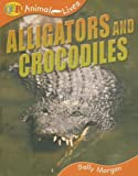 Alligators and Crocodiles, Sally Morgan, 1595662057