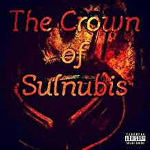 The Crown of Sulnubis [Explicit]