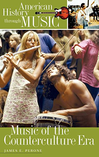 Music of the Counterculture Era (American History Through Music)