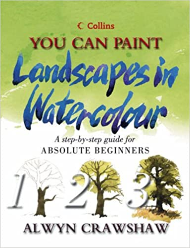 you can paint landscapes in watercolour a step by step guide for absolute beginners collins you can paint