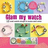 Glam My Watch, Tonwen Jones and Megan Parkin, 1438003528