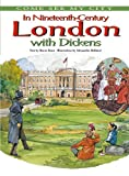 img - for In Nineteenth-Century London with Dickens (Come See My City (Library)) book / textbook / text book