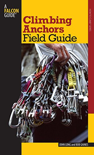 Climbing Anchors Field Guide (How To Climb Series)