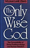 The Only Wise God, William L. Craig, 0801025192