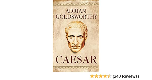 Caesar: The Life of a Colossus by Adrian Keith Goldsworthy (2006-05