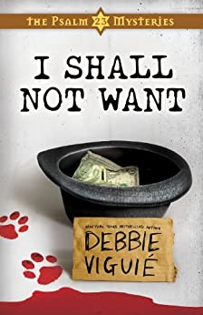 I Shall Not Want: The Psalm 23 Mysteries #2 by [Viguie, Debbie]