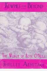 Kewpies and Beyond: The World of Rose O'Neill (Studies in Popular Culture) Paperback
