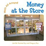 Money at the Store, Jennifer Rozines Roy and Gregory Roy, 0761422641