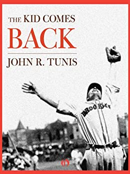 The Kid Comes Back by [Tunis, John R.]