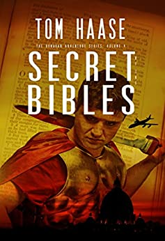 Secret of the Bibles (Donavan Chronicles Book 2) by [Haase, Tom]
