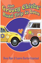 Groovy Chicks Road Trip to Love Paperback