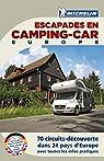 Escapades camping car Europe 2011 par Collectif