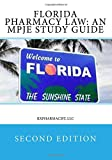 Florida Pharmacy Law: An MPJE Study Guide: Second Edition