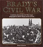 img - for Brady's Civil War: A Collection of Civil War Images Photographed by Matthew Brady and his Assistants book / textbook / text book