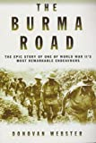 img - for The Burma Road: The Epic Story of One of World War II's Most Remarkable Endeavours book / textbook / text book