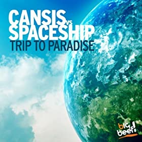Cansis vs. Spaceship-Trip To Paradise