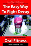 The Easy Way to Fight Decay, Steven J. Edwards, 1438219490
