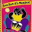 Bam Bam It's Murder