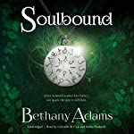 Soulbound: The Return of the Elves Series, Book 1 | Bethany Adams