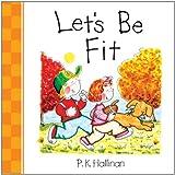 Let's Be Fit, P. K. Hallinan, 0824918878