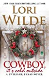 Cowboy, It's Cold Outside: A Twilight, Texas Novel	 by  Lori Wilde in stock, buy online here