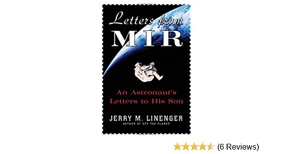 Letters from mir an astronauts letters to his son jerry linenger letters from mir an astronauts letters to his son jerry linenger 0639785337348 amazon books spiritdancerdesigns Gallery
