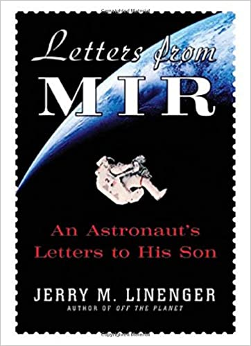 Letters from mir an astronauts letters to his son jerry linenger letters from mir an astronauts letters to his son 1st edition spiritdancerdesigns Gallery
