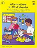 Alternatives to Worksheets: Motivational Reading and Writing Activities Across the Curriculum