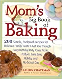 Mom's Big Book of Baking, Lauren Chattman, 1558321942
