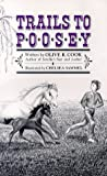 Trails to Poosey, Olive R. Cook, 0930079019