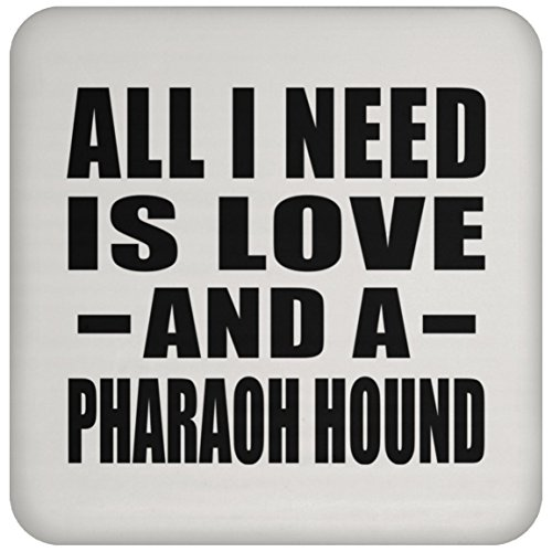 Designsify All I Need Is Love And A Pharaoh Hound - Coaster, High Gloss Coaster, Best Gift for Birthday, Wedding Anniversary, New Year, Valentine's Day, Easter, Mother's/Father's Day New Pharaoh Hound
