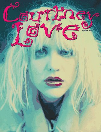Courtney Love (Dirty Blonde The Diaries Of Courtney Love)
