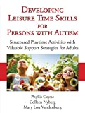 img - for Developing Leisure Time Skills for Persons with Autism: Structured Playtime Activities with Valuable Support Strategies for Adults by Phyllis Coyne (2011-03-01) book / textbook / text book