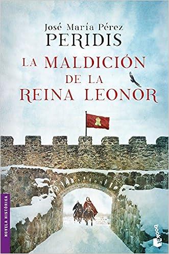La maldición de la reina Leonor (Novela histórica): Amazon.es: Peridis: Libros