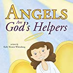 Angels Are God's Helpers | Shelly Morrow Whitenburg