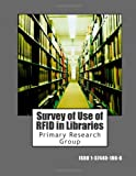 Survey of Use of RFID in Libraries, Primary Research Group, 1574401866