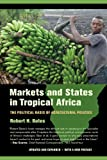 Markets and States in Tropical Africa, Robert H. Bates, 0520282566