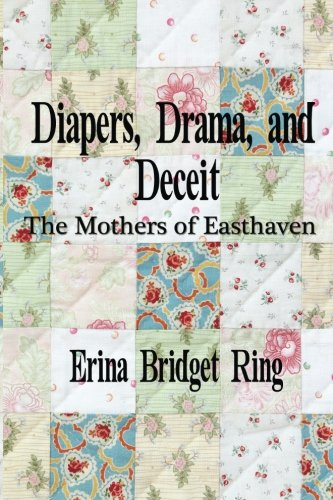 Diapers, Drama, and Deceit: The Mothers of Easthaven ebook