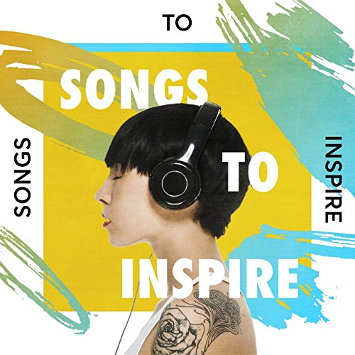 Songs to Inspire [Explicit]