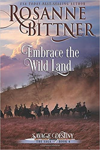 Embrace the Wild Land: Volume 4 (Savage Destiny)