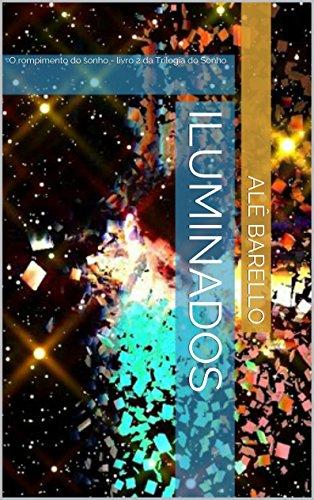 Iluminados: O rompimento do sonho - livro 2 da Trilogia do Sonho