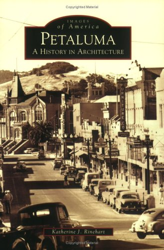 Petaluma:  A History in Architecture   (CA)  (Images of - Petaluma Shop The
